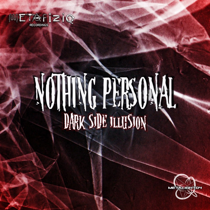 METALIGHT04 NOTHING PERSONAL - Dark Side Illusion (2016)