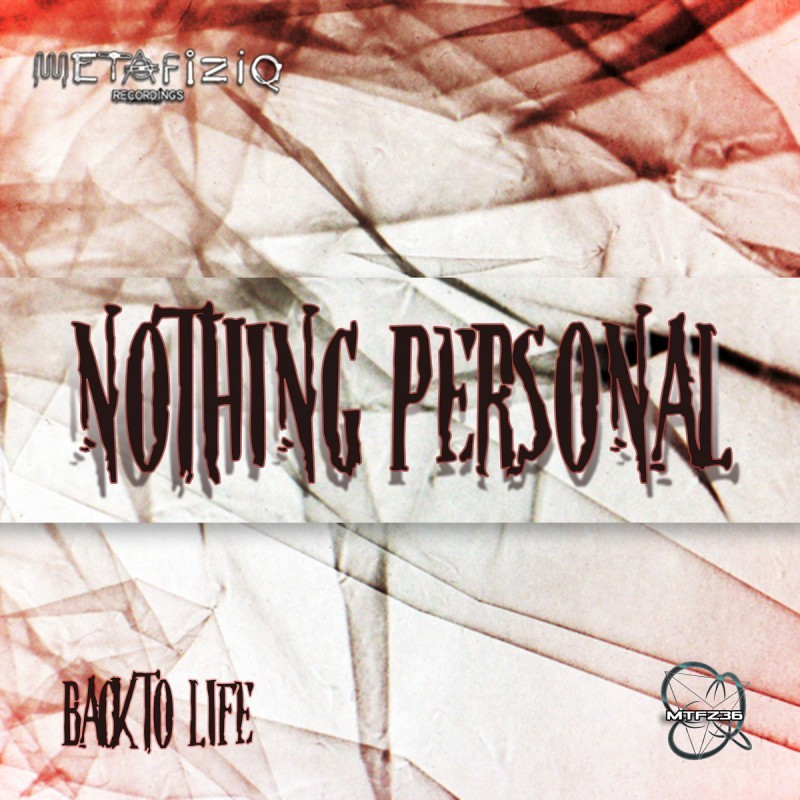 MTFZ36 - NOTHING PERSONAL - Back to Life (2018)